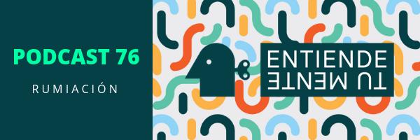 Entiende Tu Mente, el podcast de psicologia más escuchado en español