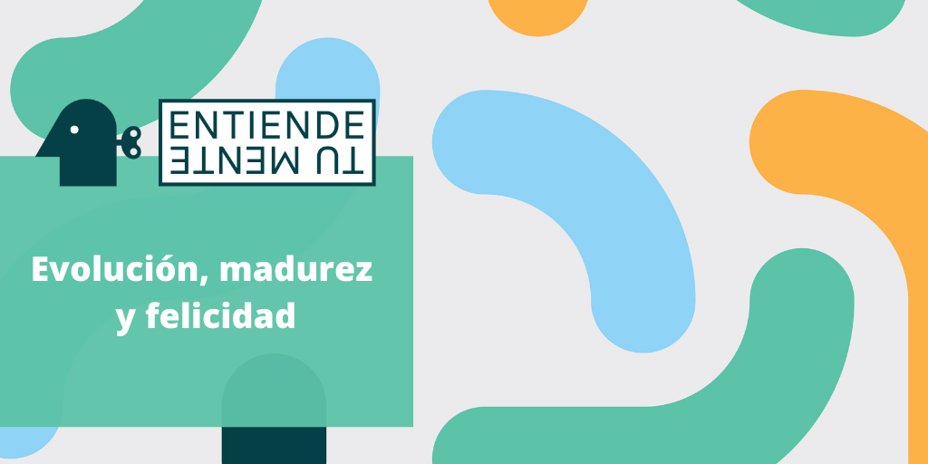 MADUREZ Y FELICIDAD